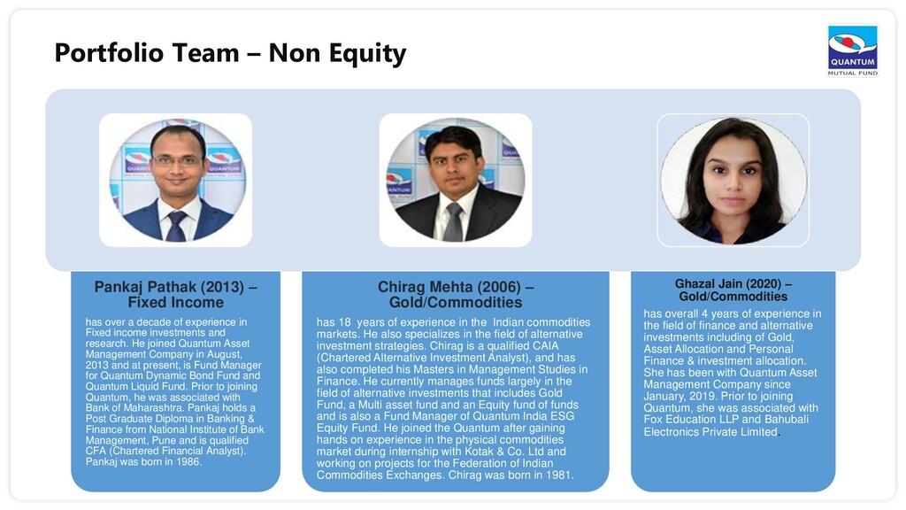 Portfolio Team – Non Equity Pankaj Pathak (2013...