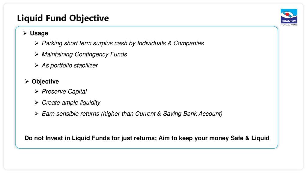 Liquid Fund Objective  Usage  Parking short t...