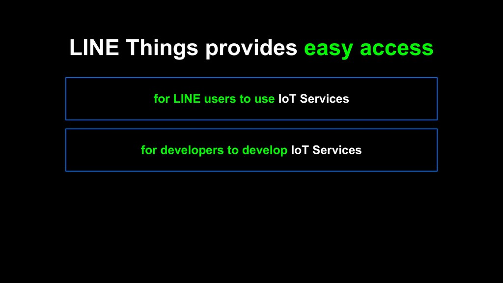 for LINE users to use IoT Services for develope...