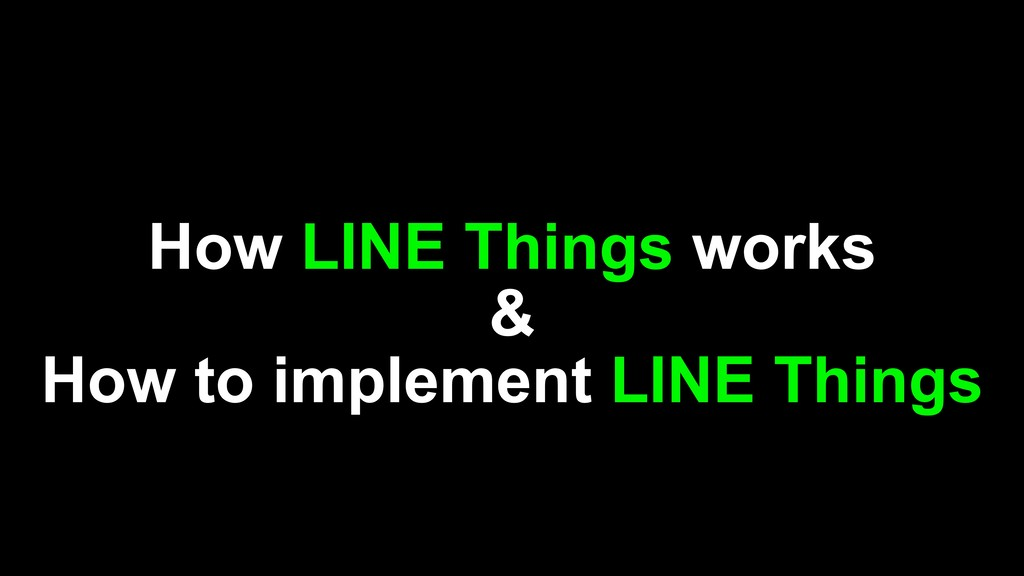 How LINE Things works & How to implement LINE T...