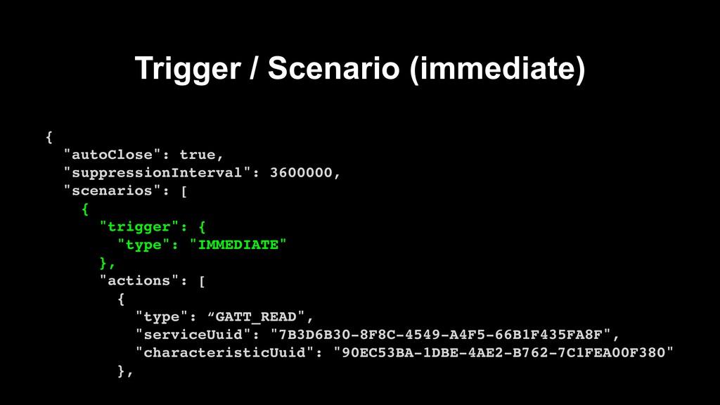 """Trigger / Scenario (immediate) { """"autoClose"""": t..."""