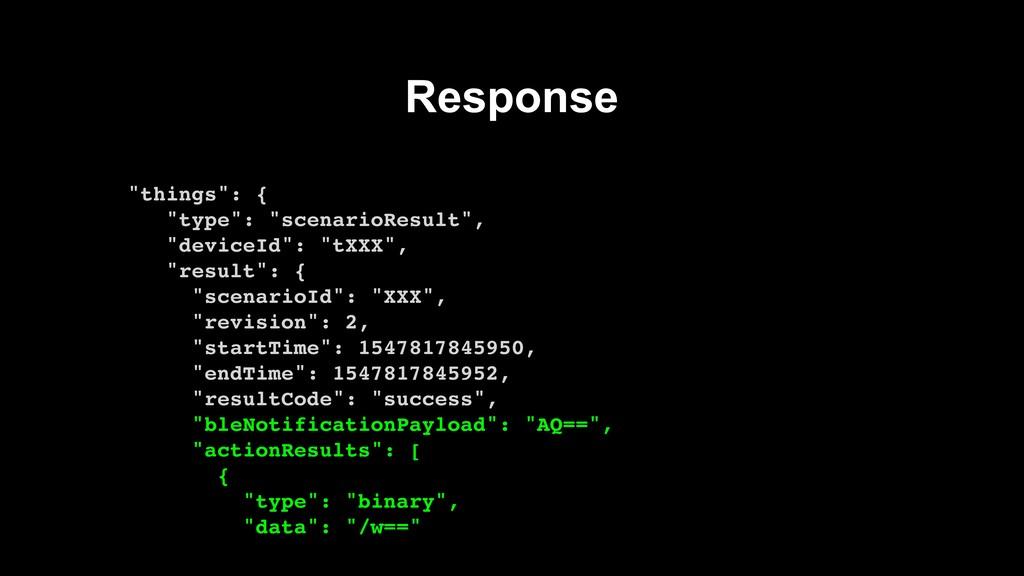 "Response ""things"": { ""type"": ""scenarioResult"", ..."