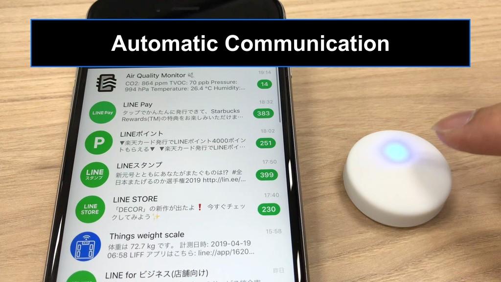 Automatic Communication