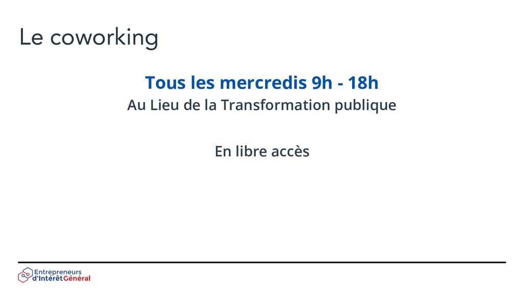 Le coworking Tous les mercredis 9h - 18h Au Lie...