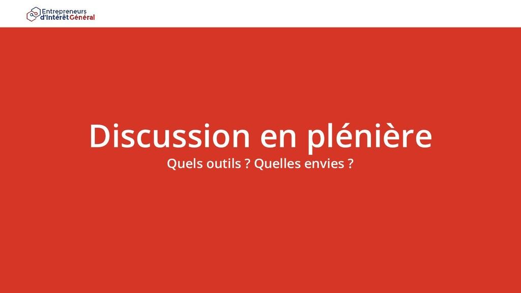 Discussion en plénière Quels outils ? Quelles e...