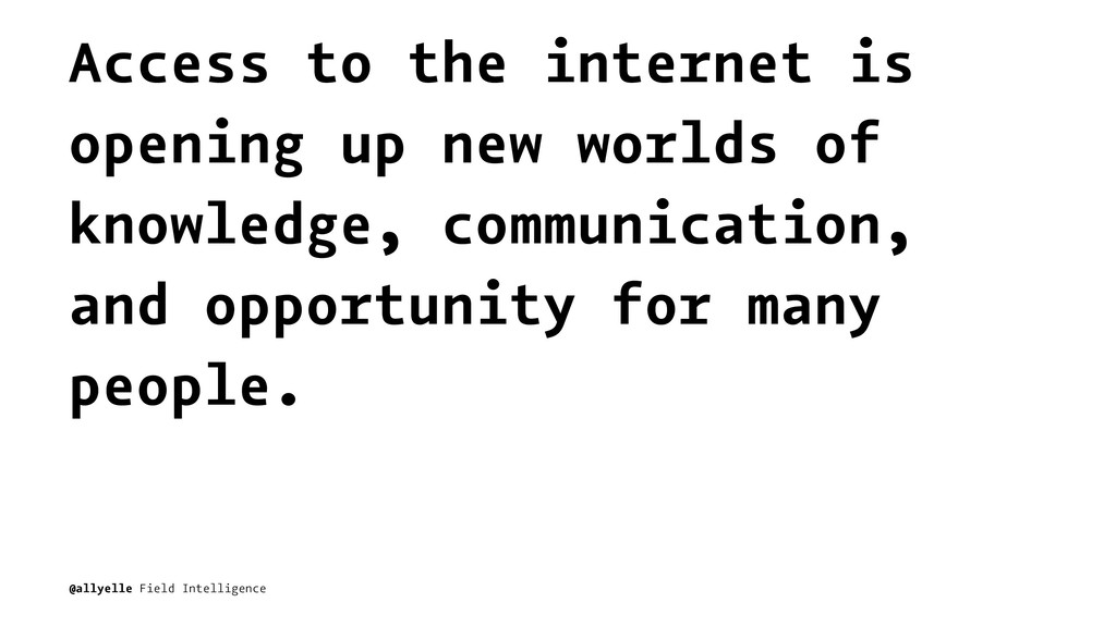 Access to the internet is opening up new worlds...