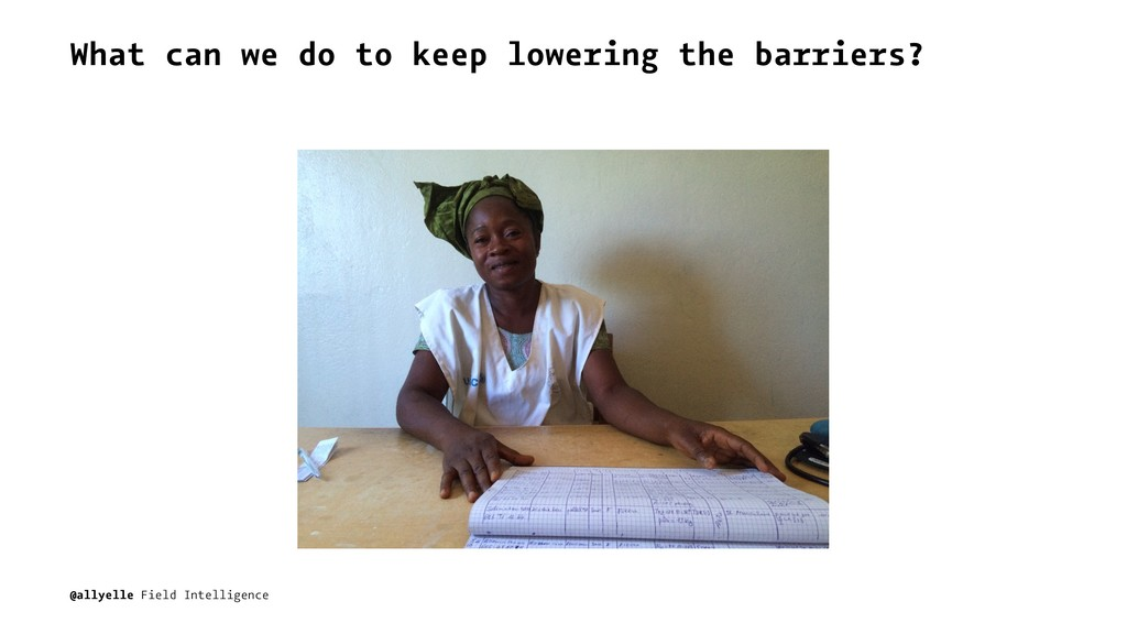 What can we do to keep lowering the barriers? @...