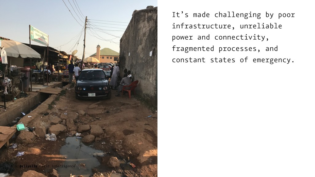 It's made challenging by poor infrastructure, u...