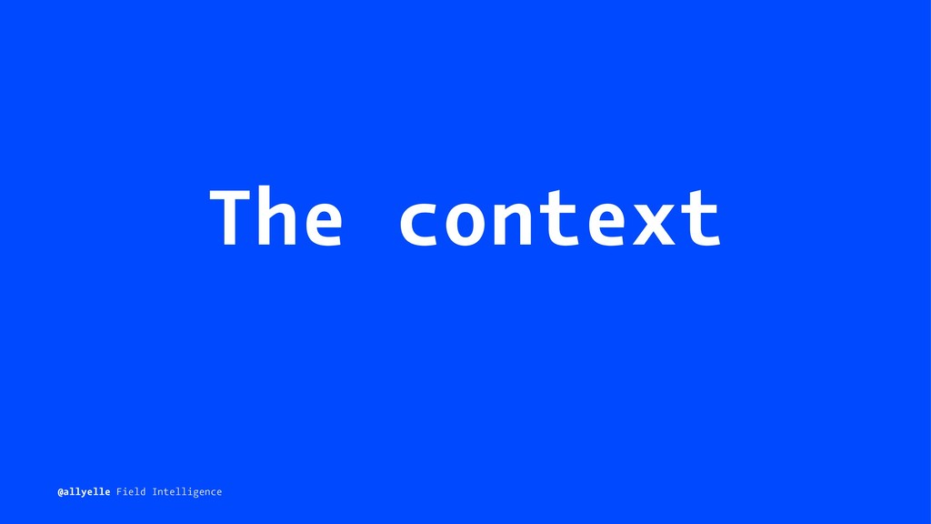 The context @allyelle Field Intelligence