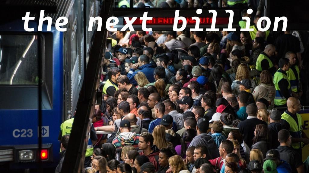 the next billion @allyelle Field Intelligence