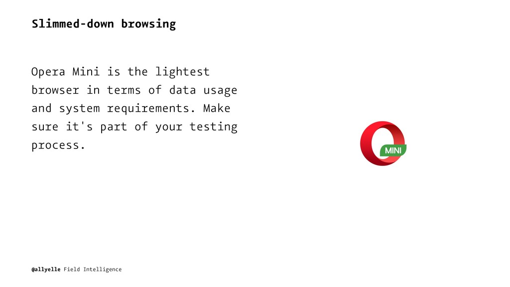 Slimmed-down browsing Opera Mini is the lightes...