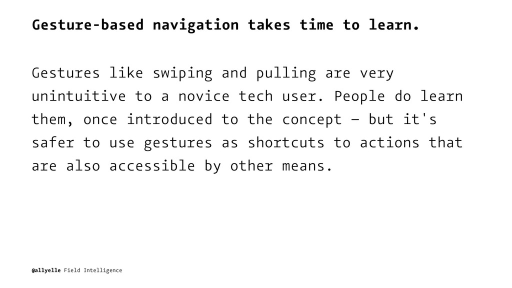 Gesture-based navigation takes time to learn. G...