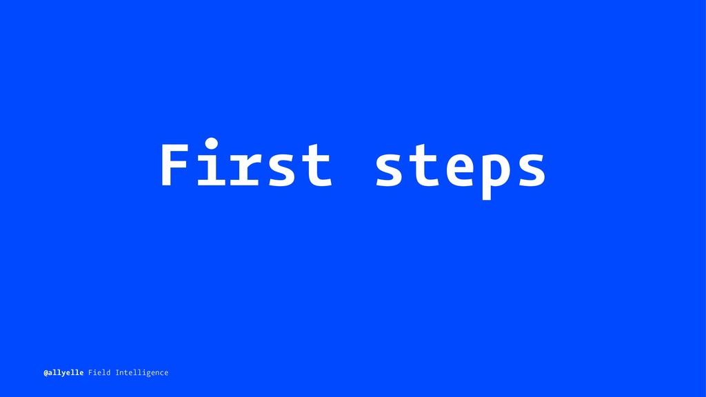 First steps @allyelle Field Intelligence