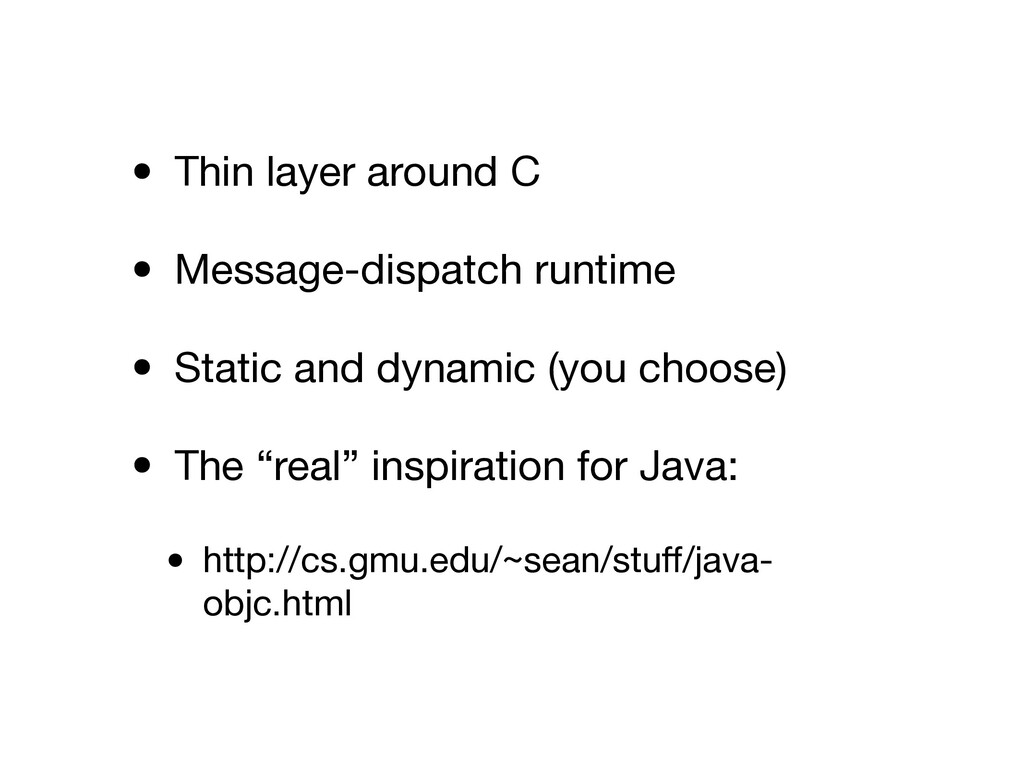 • Thin layer around C  • Message-dispatch runti...