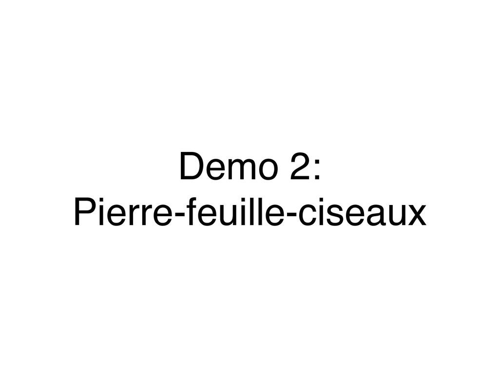 Demo 2: Pierre-feuille-ciseaux