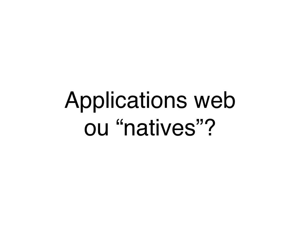 "Applications web ou ""natives""?"