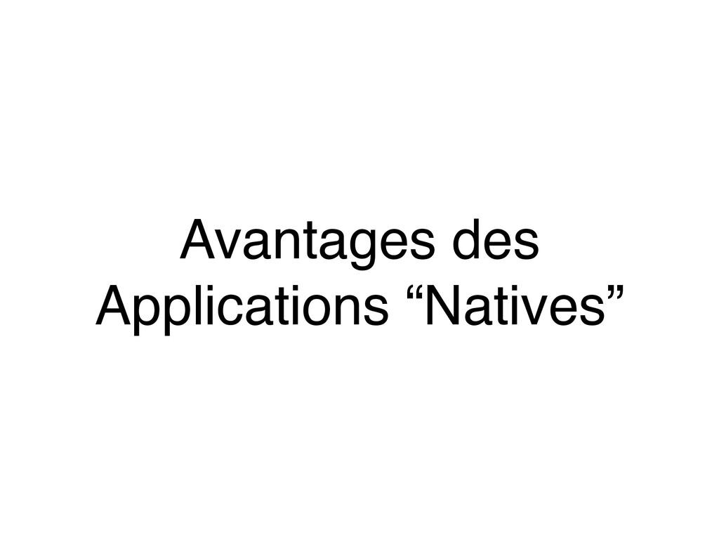 """Avantages des Applications """"Natives"""""""