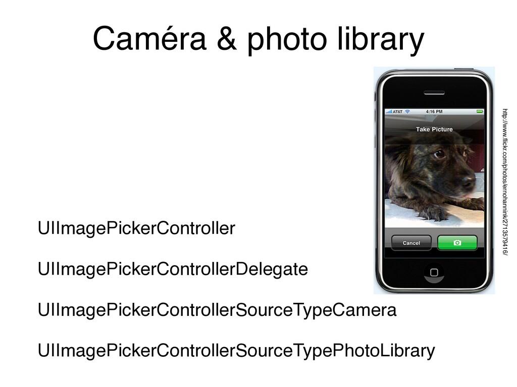 Caméra & photo library UIImagePickerController ...