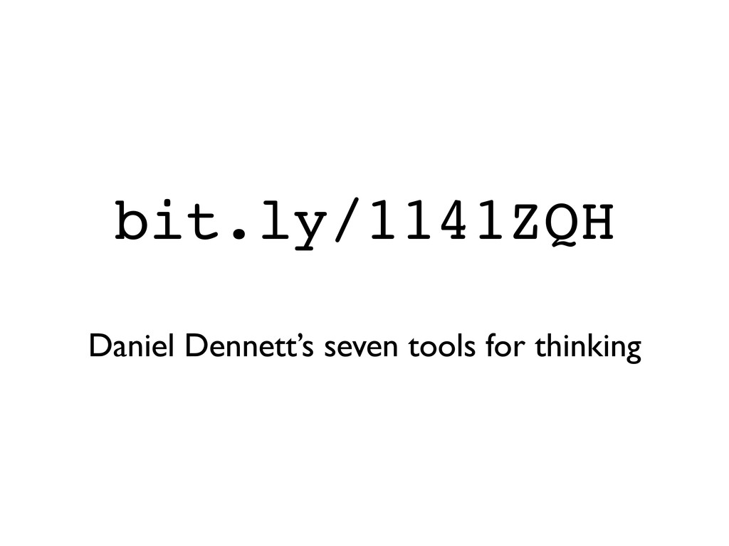 bit.ly/1141ZQH Daniel Dennett's seven tools for...