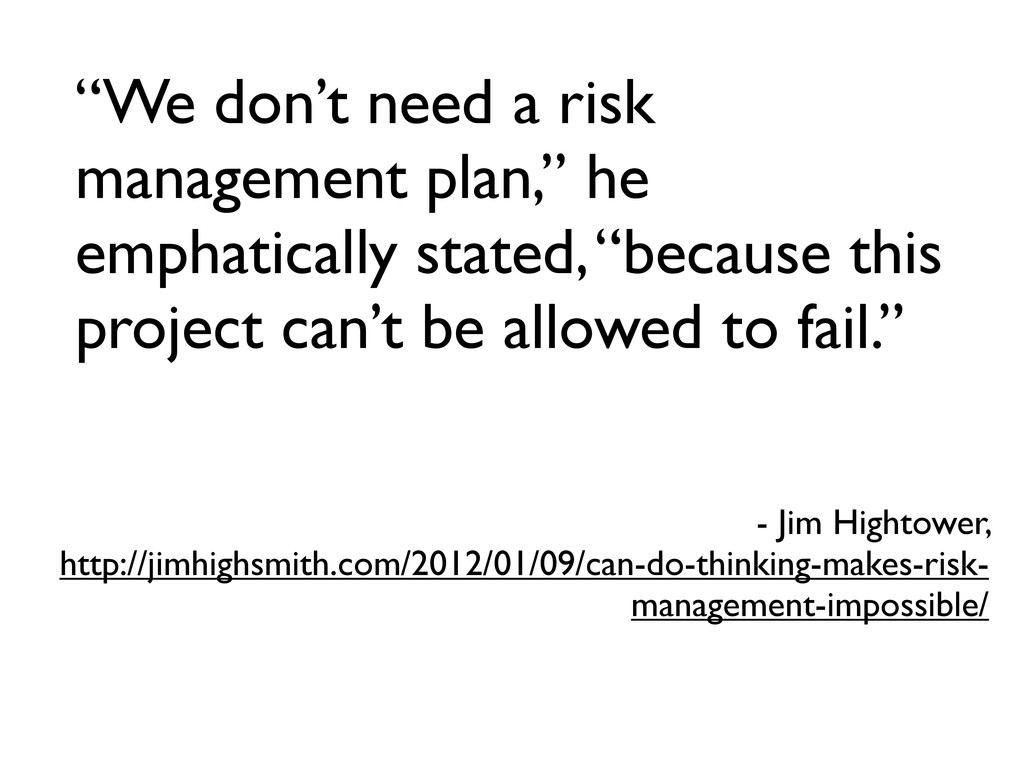 """We don't need a risk management plan,"" he emph..."