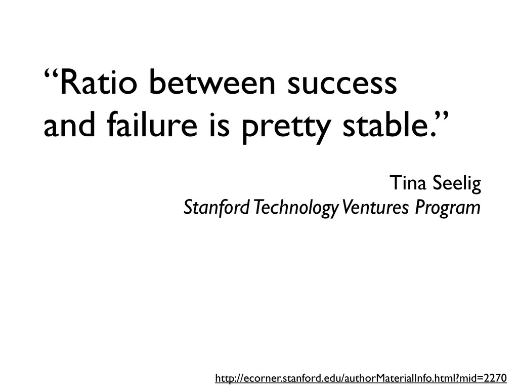 """Ratio between success and failure is pretty st..."