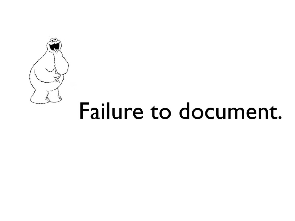 Failure to document.