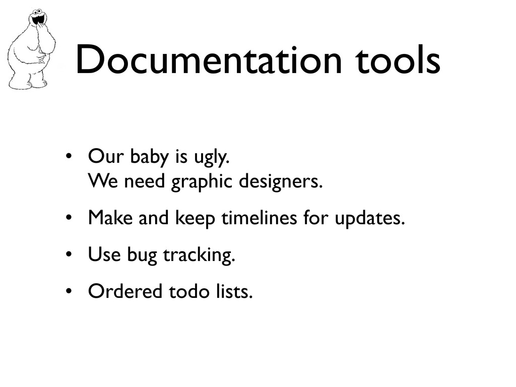 Documentation tools • Our baby is ugly. We need...