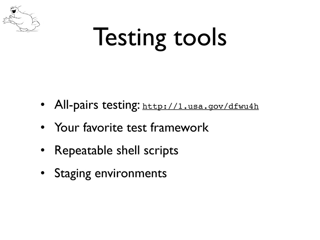 Testing tools • All-pairs testing: http://1.usa...