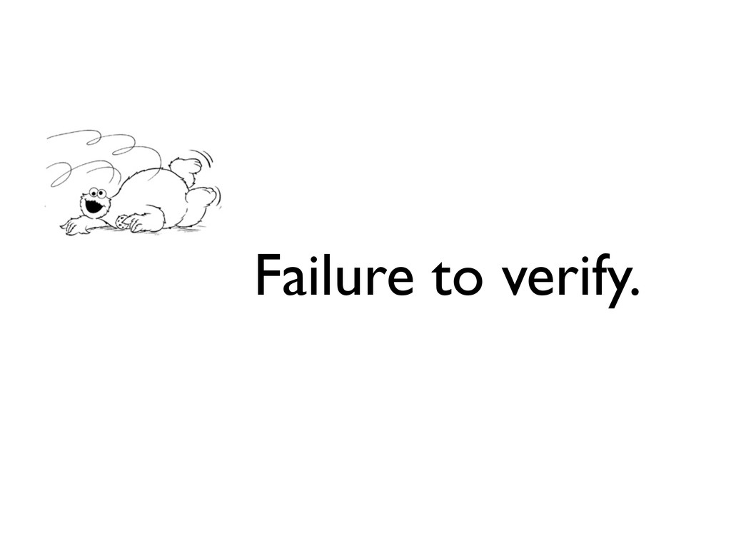 Failure to verify.