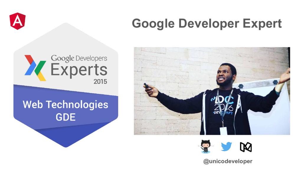 Google Developer Expert @unicodeveloper