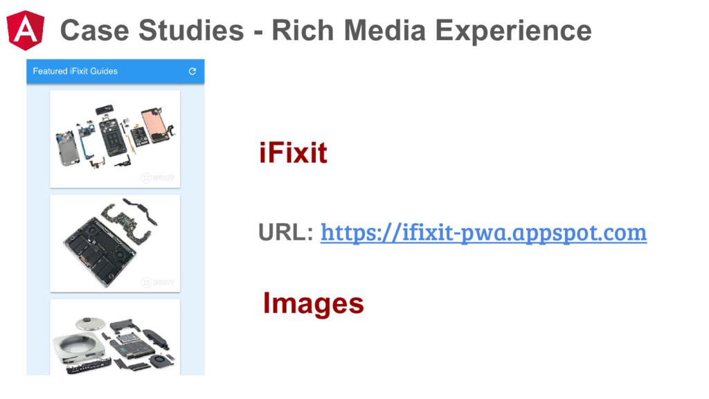 Case Studies - Rich Media Experience iFixit URL...