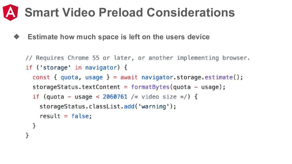 Smart Video Preload Considerations ❖ Estimate h...