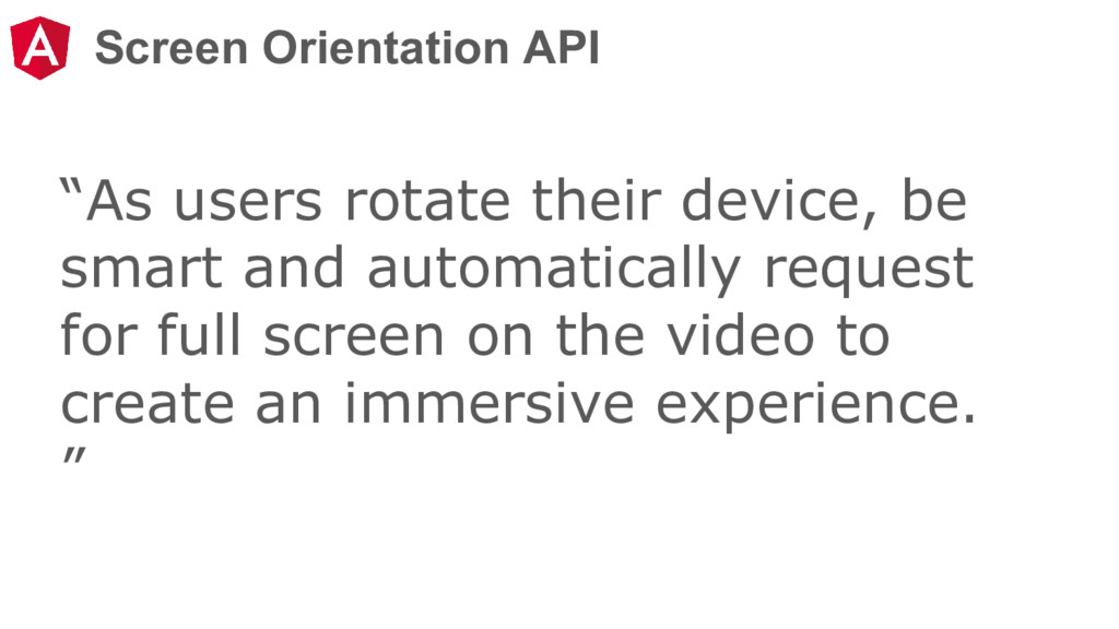 "Screen Orientation API ""As users rotate their d..."