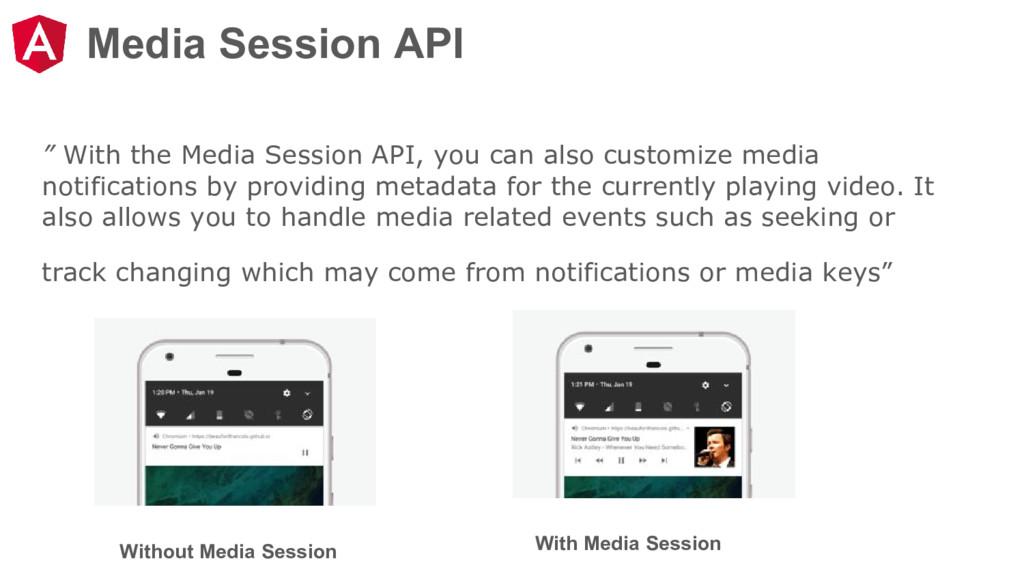"""Media Session API """" With the Media Session API,..."""