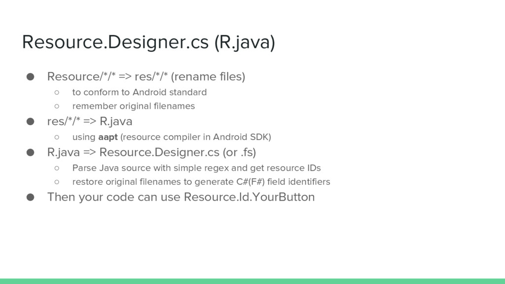 Resource.Designer.cs (R.java) ● Resource/*/* =>...