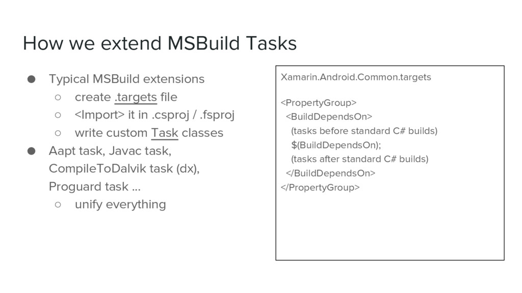 How we extend MSBuild Tasks ● Typical MSBuild e...