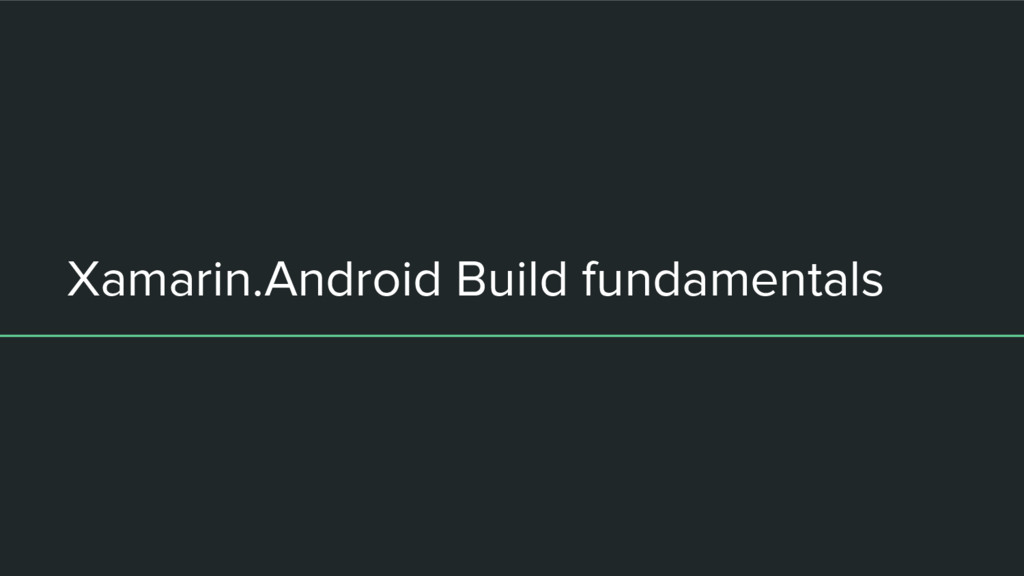 Xamarin.Android Build fundamentals