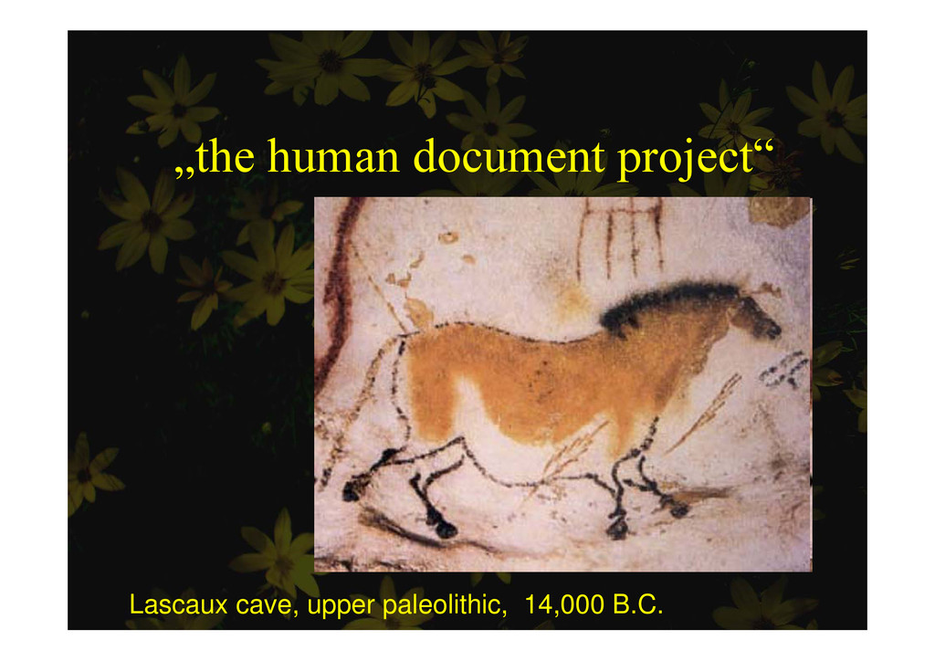 """""""the human document project"""" p j Lascaux cave, ..."""