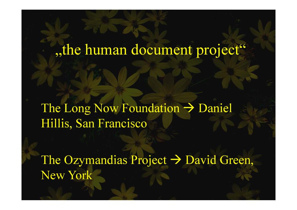 """""""the human document project"""" p j Th L N F d ti ..."""