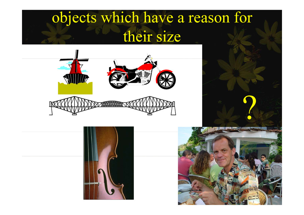 objects which have a reason for their si e thei...