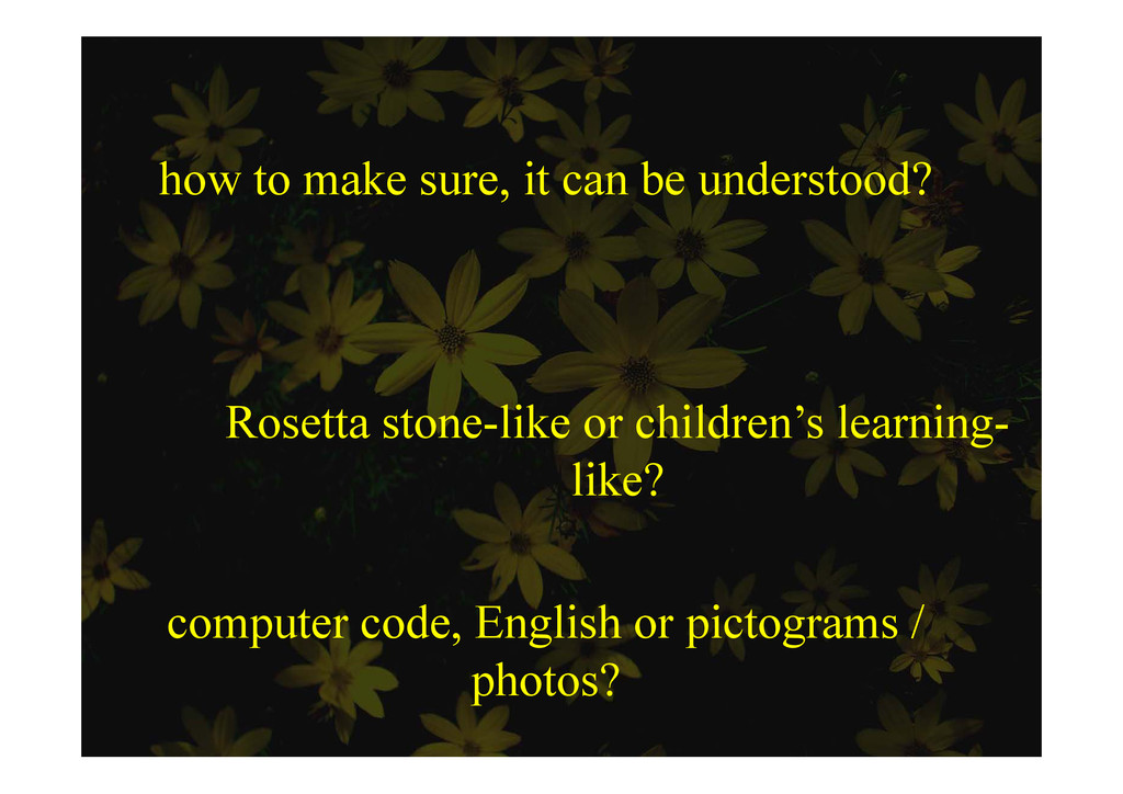 how to make sure, it can be understood? Rosetta...