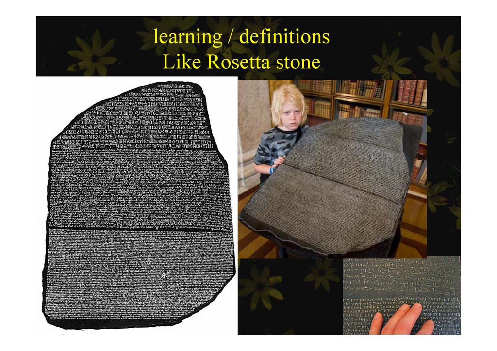 learning / definitions Lik R tt t Like Rosetta ...