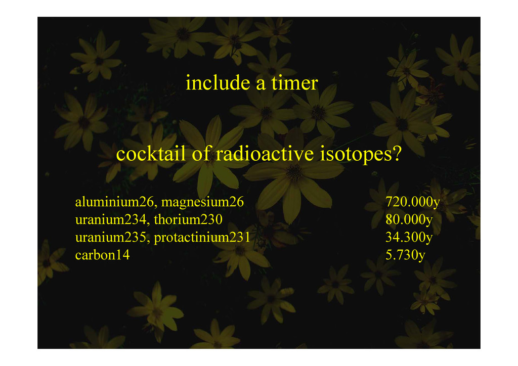 include a timer cocktail of radioactive isotope...