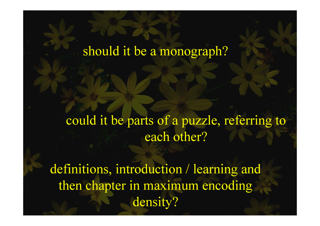 should it be a monograph? could it be parts of ...