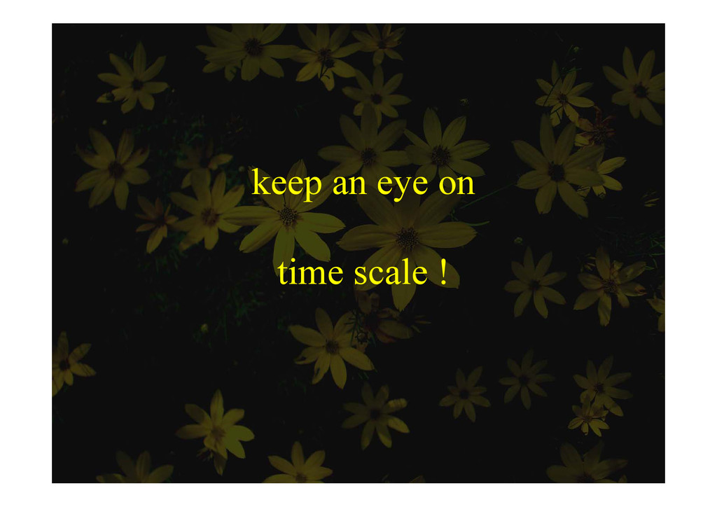keep an eye on p y time scale !