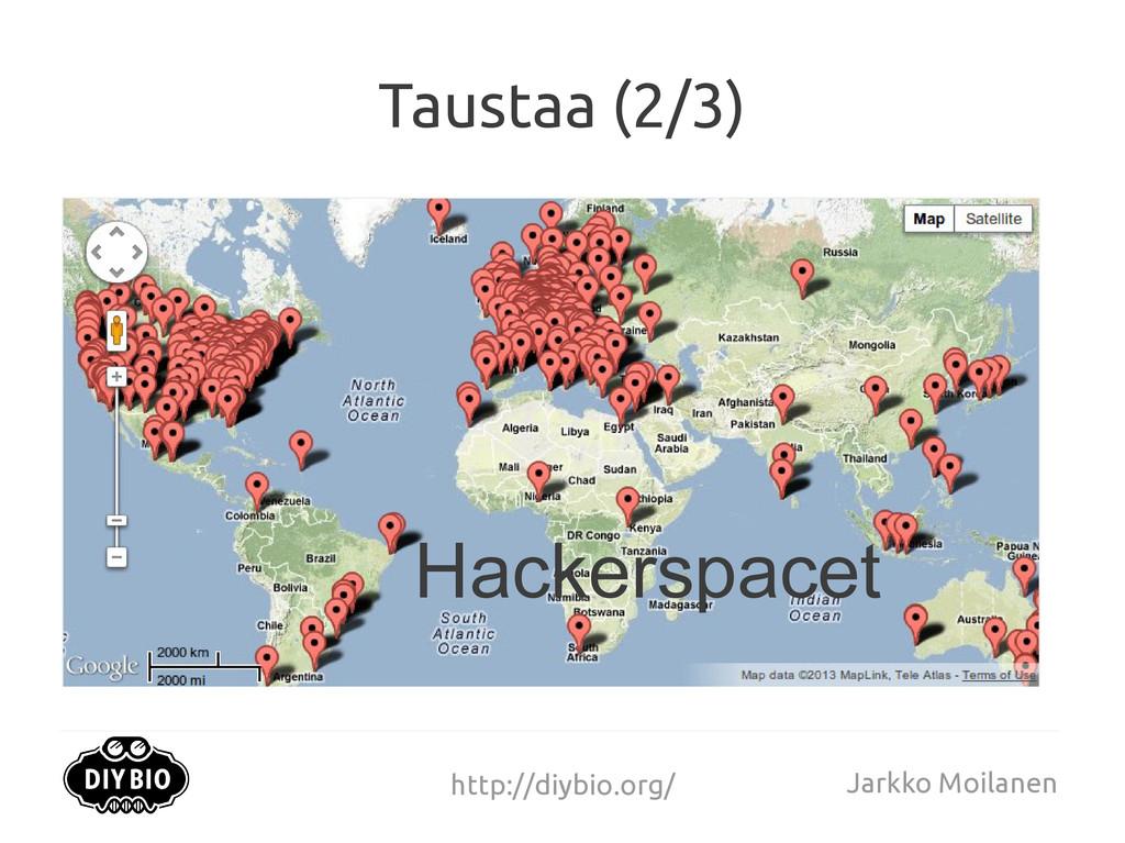 http://diybio.org/ Jarkko Moilanen Taustaa (2/3...