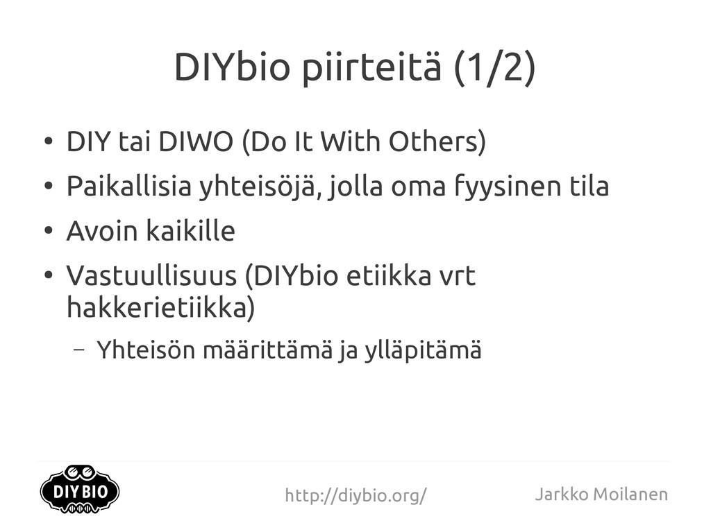 http://diybio.org/ Jarkko Moilanen DIYbio piirt...