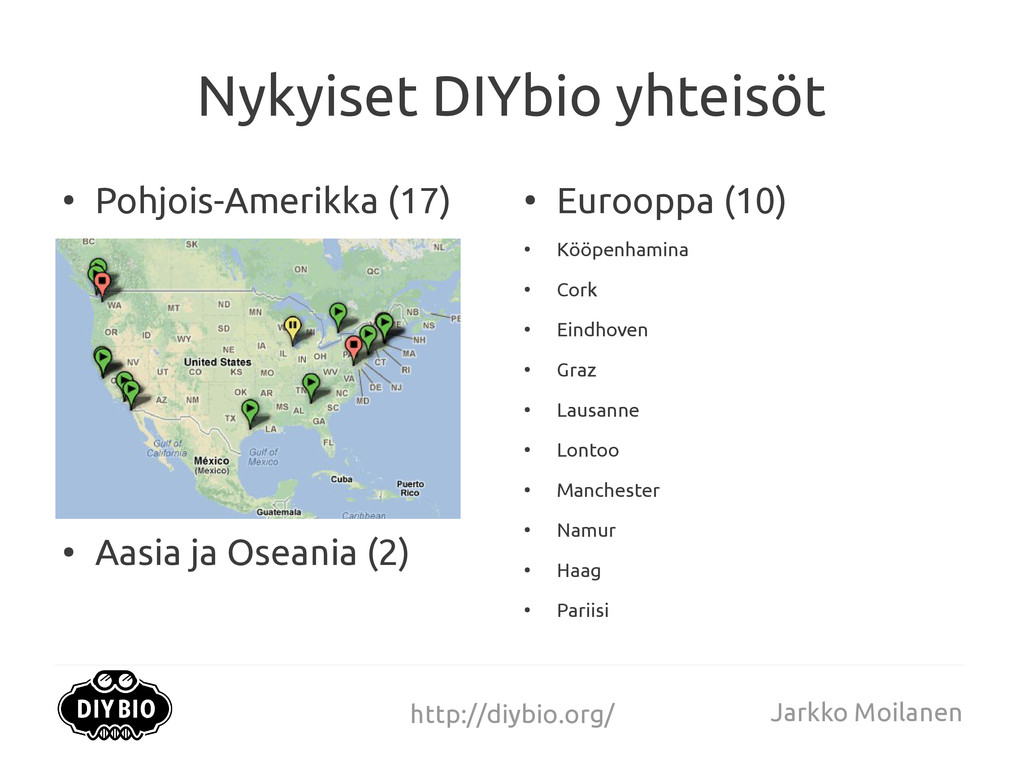 http://diybio.org/ Jarkko Moilanen Nykyiset DIY...