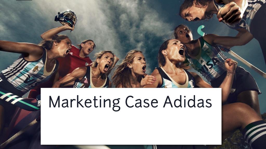 Marketing Case Adidas