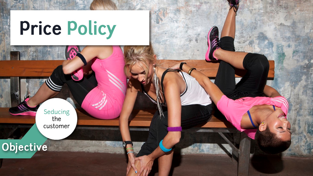 Price Policy Objective Seducing the customer